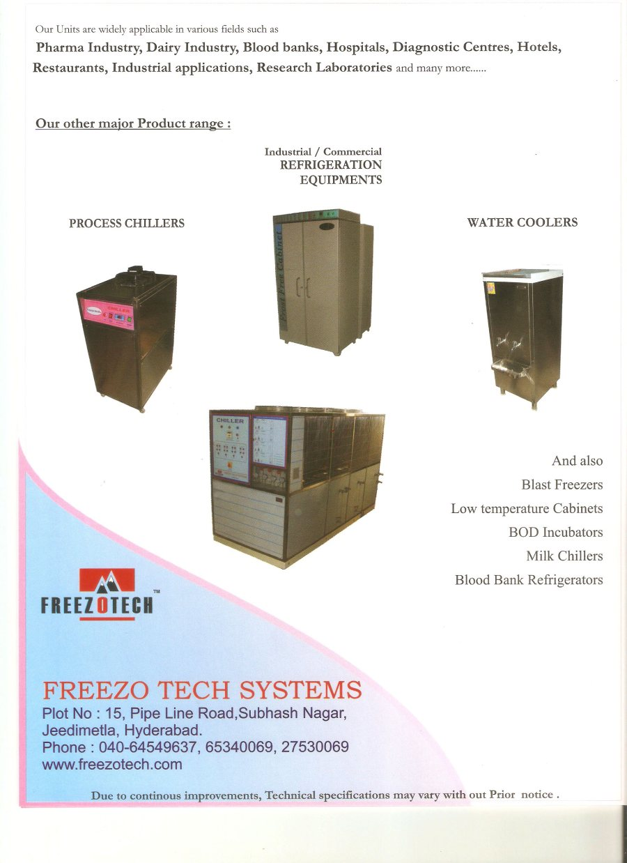 Manufacture and supply of Water cooler, Deep Freezer, Water Dispenser, Vertical cooler, vertical freezer, milk chiller, frost free cabinet, Cold room, Visi Cooler, Ice machine. Freeze Tech Enterprises established in 1991 Authorized dealers of Blue Star