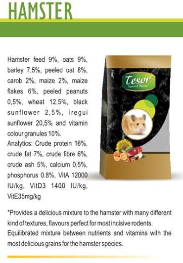 tesor-HAMSTER FOOD-1KG, tesor-contains seeds, cereals, fruits vitamins and minerals, which meets the nutritional demands of your demands,   TESOR, is a premium bird and small animal food, formulated and imported from SPAIN. We provide bird food for all variety of bird species and small animals. All raw materials used are pesticides free, highly organic and playable fortified with vitamins and minerals contiributing to a healthy and balanced diet.                  https://www.facebook.com/tesordiet