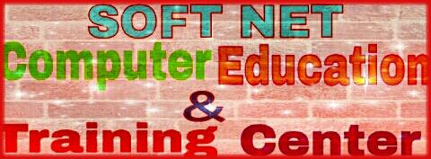 SOFT NET COMPUTER EDUCATION & TRAINING CENTER  ADMISSION OPEN FOR ALL COURSES