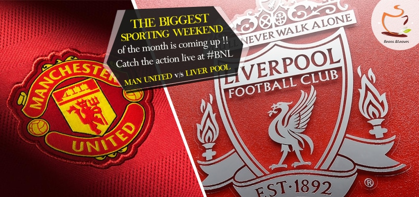 The traditional arch rivals will be sweating it out at Old Trafford. Catch the live action at Beans & Leaves.  Man United v/s Liverpool - Premier League: 7:35 pm onward!  #BeansNLeaves #SpectatorsThrill #Cricket #Football #Madness