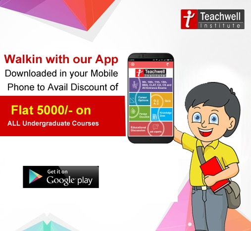 Show Teachwell App in Our Institute & Get Flat Rs. 5000/- OFF ON ALL Undergraduate Courses.