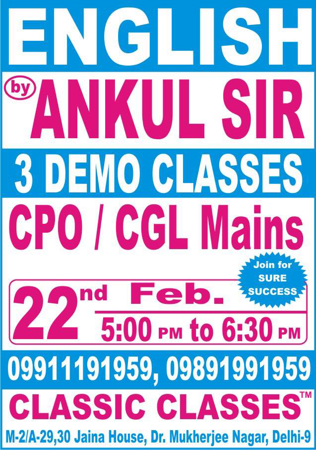 Start a new batch of English for CGL and CPO Mains on 22nd February, 2016. Time: 5pm-6: 30pm  ANKUL SIR - FACULTY OF ENGLISH LANGUAGE FOR COMPETITIVE AND ENTRANCE EXAMS