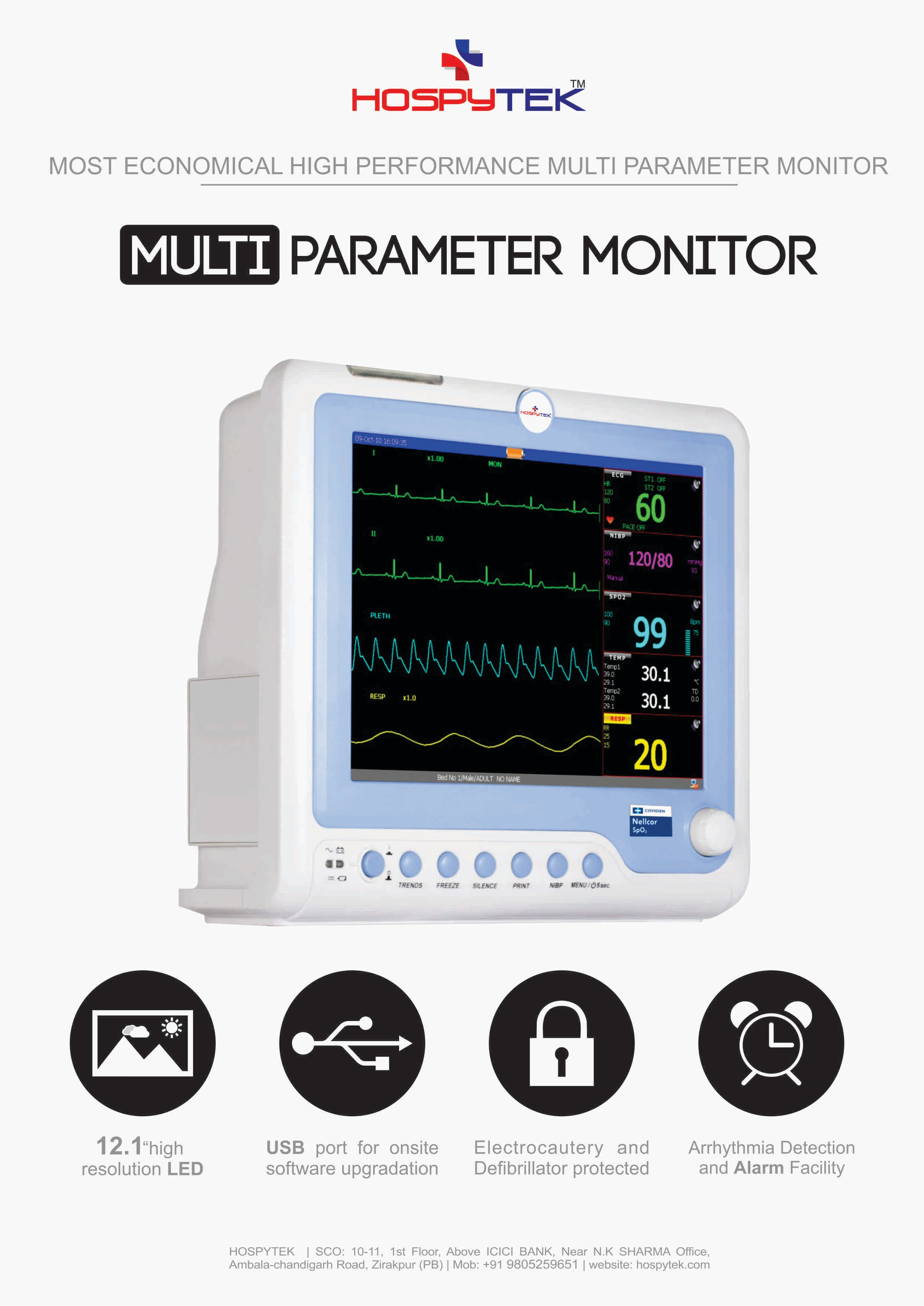 MULTI PARAMETER MONITOR Operation Environment: Display: 12.1 inch color TFT Temperature: 5˚C – 40˚C Humidity: 15% – 93% Power Supply: AC 100-300V, 50/60Hz SpO2 Measurement Range: 0%-100% Resolution: 1% NIBP Measurement Unit: mmHg/kPa Overpressure protection: Yes Operation Mode: Automatic/manual/Conti. Measurement Interval: 0-480min. Adjustable Measurement range: Adult: 10-300 mmHg Child: 10-240 mmHg Infant: 10-150 mmHg Resolution: 1mmHg Alarm Range: audible and visual alarm PR Measurement Range: 40-240 bpm  for any enquiry :- sales@hospytek.com