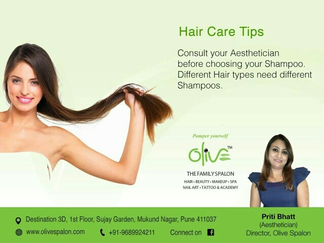 We care for you, here is simple but very effective 'Pampering Tip' presented by Aesthetician / Makeup Artist Ms Priti Parag Bhatt: Hair Care Tips!  Consult your Aesthetician before choosing your Shampoo.  Different hair types need different Shampoos.     For the right advice do not hesitate to contact Olive - The Family Spalon.