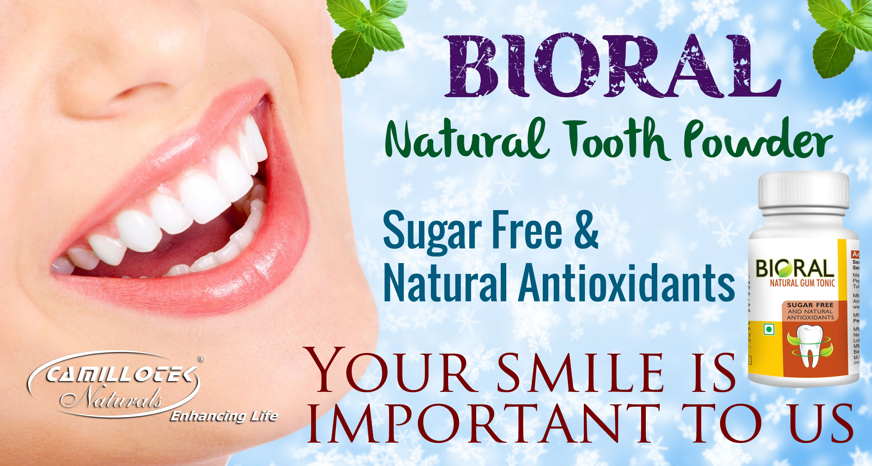 BIORAL NATURAL TOOTH POWDER  100% Natural Gum Care Sugar Free & Natural Antioxidants  Prevents Tooth decay. Astringent and Cleansing. Anti-Inflammatory and Analgesic. Anti-Bacterial, Anti Caries Combats Bad Breath. Bio Absorption & Desensitization.  DIRECTIONS: Take 2gms (Half a teaspoon) of the powder in a soft brush and gently rub it over the gums and teeth 2-3 times daily after meals.