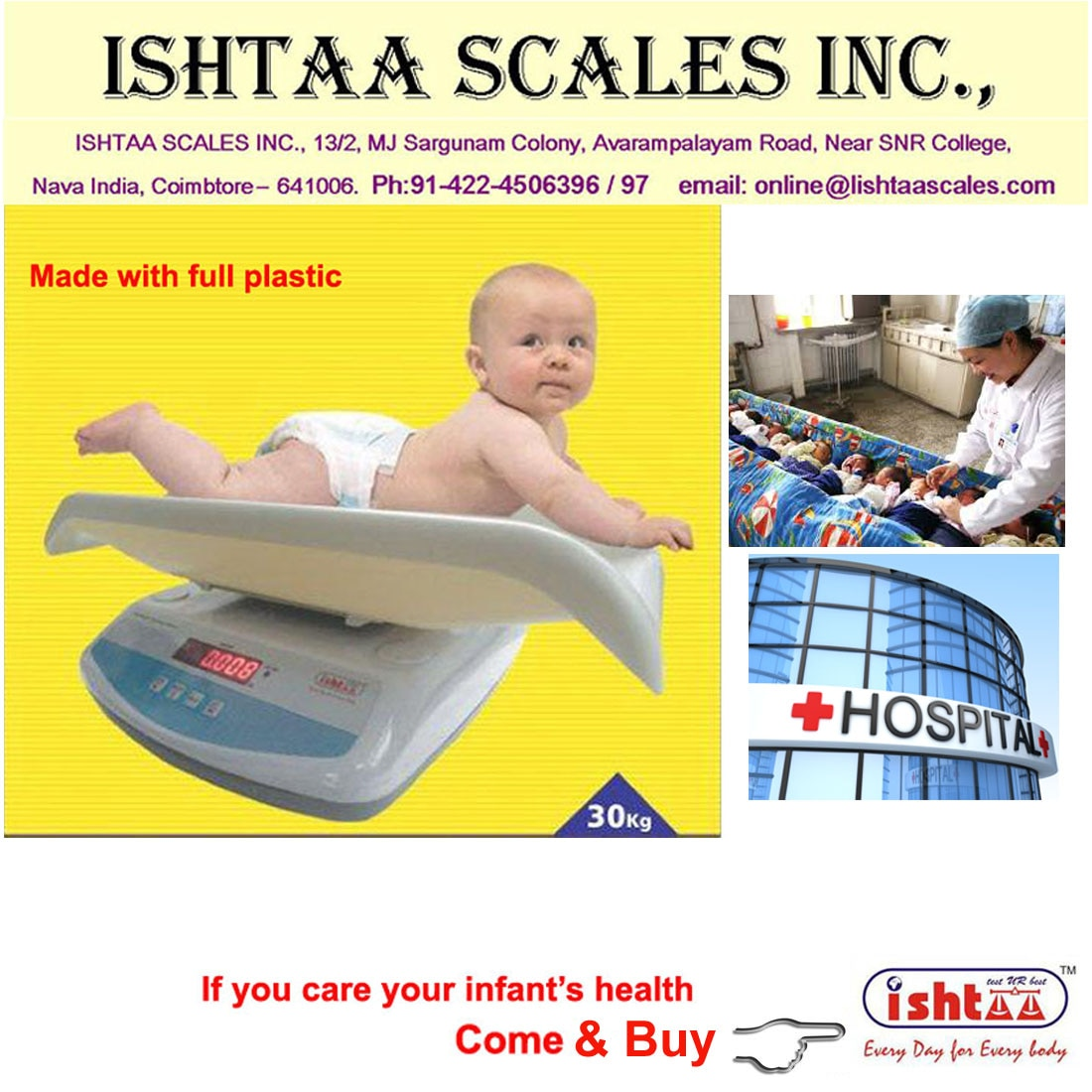 Know your infant's health chart..! We provide quality devices made 4 u. Digital Baby Weighing Scales at Best Quality High Accuracy Electronic Weighing Scales Made with full Plastic to safeguard the Babies health  Used in all Hospital weighing  Infant Weighing  Newborn weighing Paediatric weighing Chart Weighing  Baby Weighing Scale online Buy now @ Ishtaa scales Coimbatore. Check in http://goo.gl/K6zB9r ,  Ring 098430 16028 https://t.co/iFfdI1SIIS Email . online@ishtaascales.com Web: www.ishtaascales.com