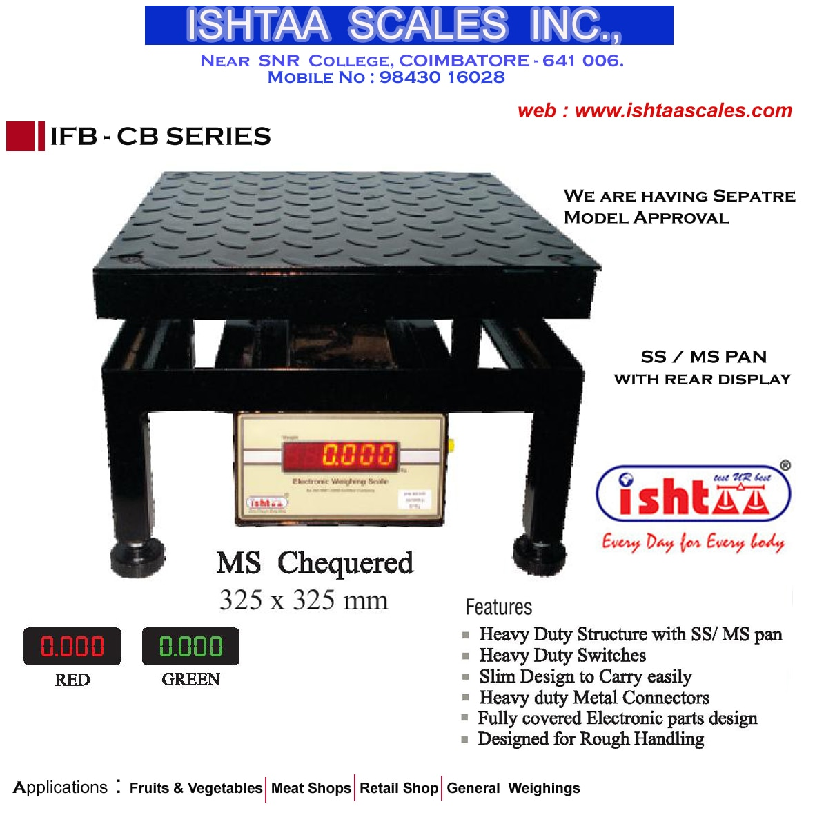 Ishtaa Scales Inc.,  is the leading Weighing Scale manufacturer in  Tamilnadu. We provide quality Weighing Scale made 4 u.  Ishtaa – IFB - CB Series We are having separate Model  approval for Chicken Scale Fast Moving & Best price Weighing Scale  Weighing Scales for Poultry Farms,  Chicken Weighing Scales Weighing Scales for Meat Shops Weighing Scales for Dairy Farms,  Weighing Scales for Commercial Purposes,  Weighing Scales for Retail Shop Weighing Scales for Agricultural,  Weighing Scales for Wholesalers  Weighing Scales for grocery,   To Know More - http://www.ishtaascales.com/field-scales-ifb-c.html For Orders,  Call: 09843016028 Mail: online@ishtaascales.com Web:www.ishtaascales.com
