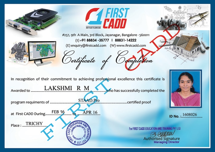 First CADD Trichy Centre:  Certificate awarded to our student who successfully completed his/her course on AutoCAD.  Best CADD Training Centre in Trichy for Auto CAD, , Creo, Solid Works, Revit Architecture, Staad Pro, NX CAD, CAM, ANSYS, CATIA, NASTRAN, PRIMAVERA, MS Project , orcad, PLC , SCADA CCNA training