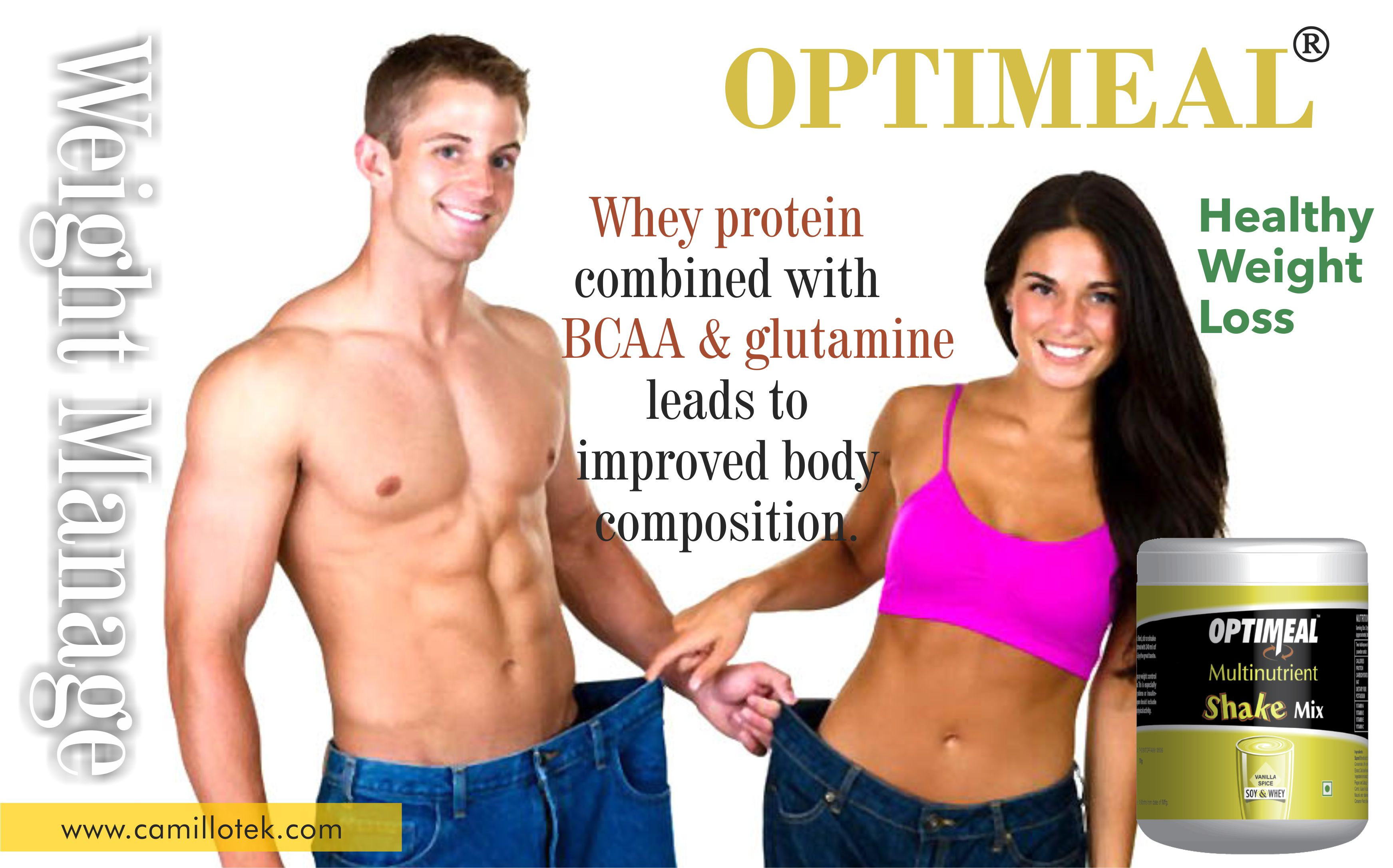 Optimeal used as Weight Loss Combo, Fast Fat Burner, Meal Replacer, meal replacement shake, meal replacement shake to manage weight.  Optimeal - Meal replacement shakes for weight loss : Soy protein in Optimeal which reduced risk of heart disease.  Optimeal contains soy protein with naturally occurring isoflavones may be linked to lower blood pressure. Whey protein combined with BCAA and glutamine leads to improved body composition.