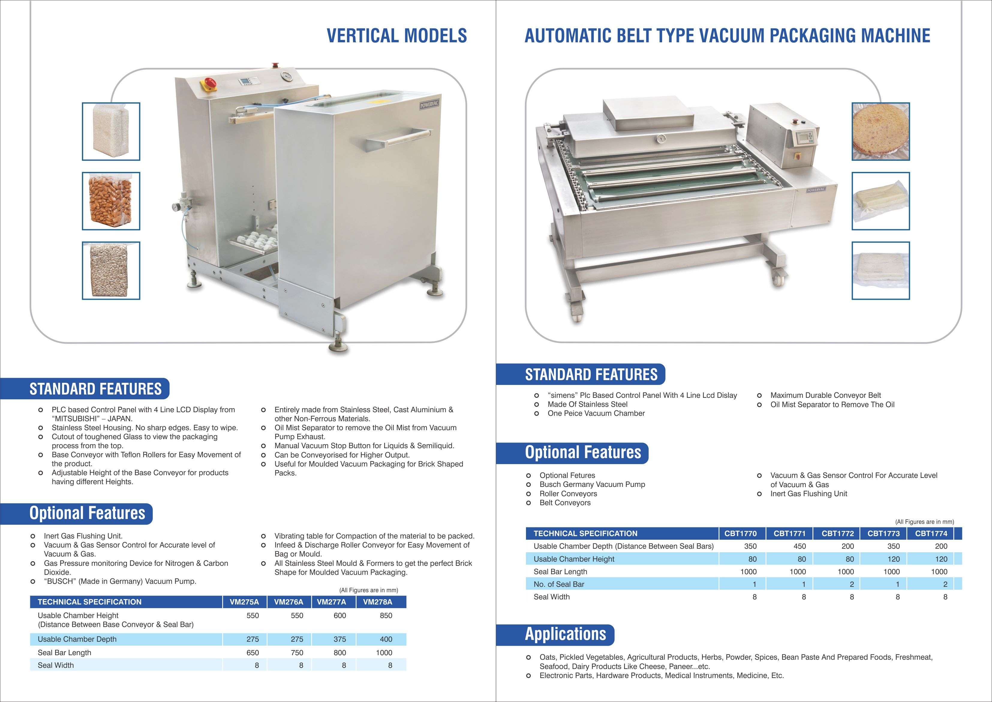 We manufactures best Vacuum packaging machine for nut industry in all over India.  from 50 gram to 25 kg bulk packaging.