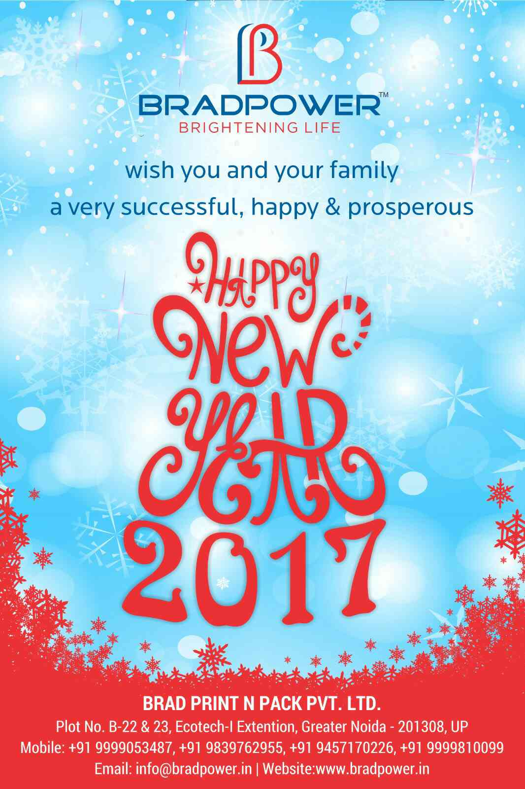WISH YOU ALL VERY HAPPY AND PROSPEROUS NEW YEAR 2017..  For more info www.bradpower.in