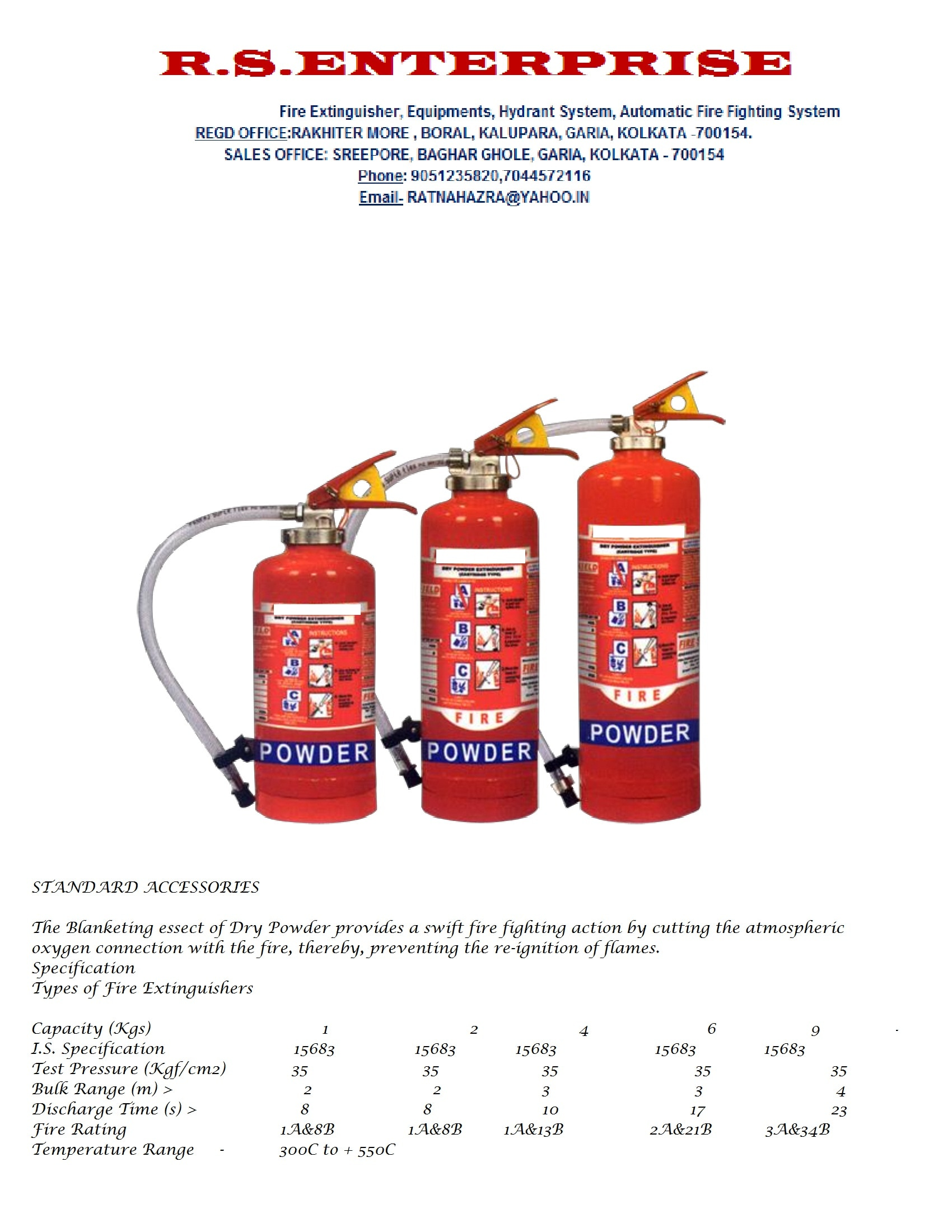 A fire extinguisher is an active fire protection device used to extinguish or control small fires, often in emergency situations. It is not intended for use on an out-of-control fire, such as one which has reached the ceiling, endangers the user (i.e., no escape route, smoke, explosion hazard, etc.), or otherwise requires the expertise of a fire department. Typically, a fire extinguisher consists of a hand-held cylindrical pressure vessel containing an agent which can be discharged to extinguish a fire. Fire extinguishers manufactured with non-cylindrical pressure vessels also exist, but are less common.   A stored-pressure fire extinguisher made by Oval Brand Fire Products In the United States, fire extinguishers in all buildings other than houses are generally required to be serviced and inspected by a fire protection service company at least annually. Some jurisdictions require more frequent service for fire extinguishers. The servicer places a tag on the extinguisher to indicate the type of service performed (annual inspection, recharge, new fire extinguisher).   A British fire extinguisher with ID sign, call point and fire action sign There are two main types of fire extinguishers: stored-pressure and cartridge-operated. In stored pressure units, the expellant is stored in the same chamber as the firefighting agent itself. Depending on the agent used, different propellants are used. With dry chemical extinguishers, nitrogen is typically used; water and foam extinguishers typically use air. Stored pressure fire extinguishers are the most common type. Cartridge-operated extinguishers contain the expellant gas in a separate cartridge that is punctured prior to discharge, exposing the propellant to the extinguishing agent. This type is not as common, used primarily in areas such as industrial facilities, where they receive higher-than-average use. They have the advantage of simple and prompt recharge, allowing an operator to discharge the extinguisher, recharge it,