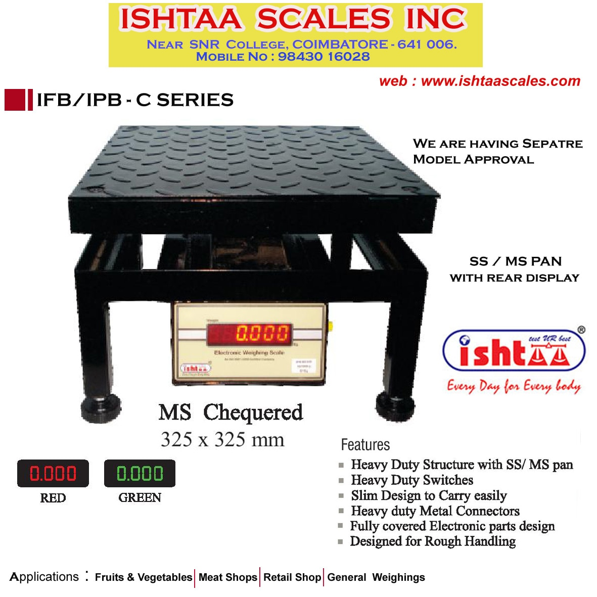 Ishtaa - CB Series  Capacity: 50 Kg, 50/100Kg & 100Kg,   Accuracy : 5g & 10g  Pan Size : 325 x 325 mm ( MS & SS Pan )  Body: METAL  Display: LED 0.56mm ( Red  & Green )    Features Having separate Model  approval for Chicken Scale Heavy Duty angle Structure with SS / MS Pan Bright LED display Rough Handling Rechargeable Battery Backup Auto Zero Tracking Heavy Duty Switches  #PoultryFarmsWeighing #ChickenWeighing  #MeatShopsWeighing #DairyWeighing #CommercialPurposesWeighing #VegetableWeighing #FruitsWeighing #FieldScaleWeighing #RetailShopWeighing #AgriculturalWeighing #FarmersWeighing #WholesalersWeighing #GroceryWeighing