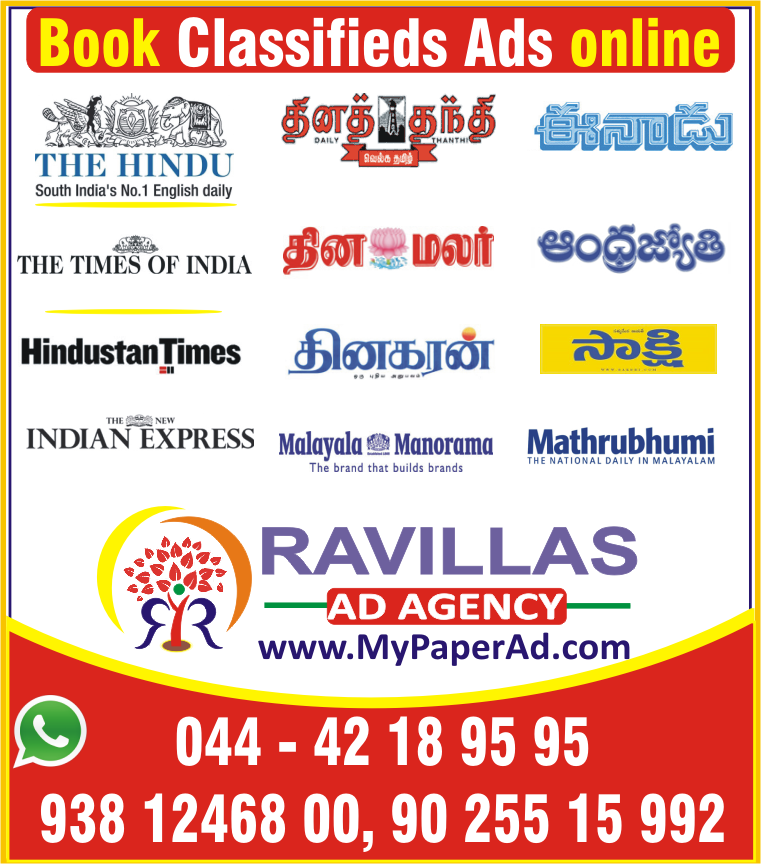 Sir / Madam  WANTED/RECRUITMENT Ads Quote:   THE HINDU Chennai edition  heading : SITUVATION VACNT   SIZE: 3X3.5CM COLOR  RATE: 1300/sq.cm  Amount:Rs.13, 650.00 Sunday,                 Rs.18, 430.00 Sunday & Wednesday                             Rs.20, 500.00/WEDNESDAY+FRIDAY+SUNDAY  --------------------------------------  TIMES OF INDIA, CHENNAI SITUVATION VACNT   SIZE : 5*3cms -   Sunday  Rs.9000/- Rs.18, 000/3 ADS    chennai edition  -----------------------------------------------  Dailythanthi, chennai edition  Heading :  Aatkalthevai  Size : 3*3.5cms  b& w  Sunday  Rs.5500/- Sunday & Wed Rs.8800/-     3X3.5Cm (H& W) – Color  Sunday  Rs.6850/- Sunday & Wed Rs.10, 960/  --------------------------------  DINAKARAN, chennai edition  Heading :  Aatkalthevai   Per Sq cm Rs. 310/-  3X3.8  (H& W)  -B& W Rs. 3550/- (Sunday or Weekday Same Rate )  3X3.8  (H& W)  -Color Rs. 4450/-(Sunday or Weekday Same Rate )   Pay for 2 Get 1 Ad Free  Pay for 5 Get 5 Ad Free  --------------------------------------------------------------   DINAMALAR, chennai edition  Heading :  Aatkalthevai   3X4Cm (H& W) – Color  Sunday  Rs.2400.00/- Sunday & Wed Rs.3, 600.00/-  --------------------------------   R. Prakash Naidu 9381246800, 9025311144  R. Kanaka           044 42189595, 9025515992  RAVILLAS AD AGENCY   No.815/4, 1ST Floor,  M.T.H.Road, Padi, Chennai-600 050 (OPP. BRITANIA 2ND GATE)  ravillasadagency@gmail.com   mypaperad@gmail.com  Ad Booking / Visit :  http://mypaperad.com/