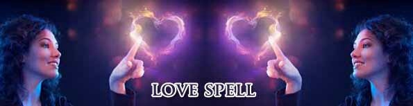 Love spell We Are Love Spell:Love Spell is the Best Technique of Astrologer to the Purpose of the Solving of all Types of Problems Which are Related to the Human Beings. The Astrologer Provides also the Online Technique of Love Spells for Those Persons who are not or can't Contact or Meet with the Astrologer. In the World many or Various Types of Couples or Partners who are Suffered from the Problems of Love and marriage also. As the Partners or Lovers can't Make the Relationship long time or the Whole life Time so for This Case or Reason they Desire or Want to Help the Astrologer to the Purpose of that Astrologer sort out their Problems as Soon as Possible. Astrologer's Services give or Bring the Prosperous and Happy or Happier life Between the Partners or Lovers Forever. +919586560400