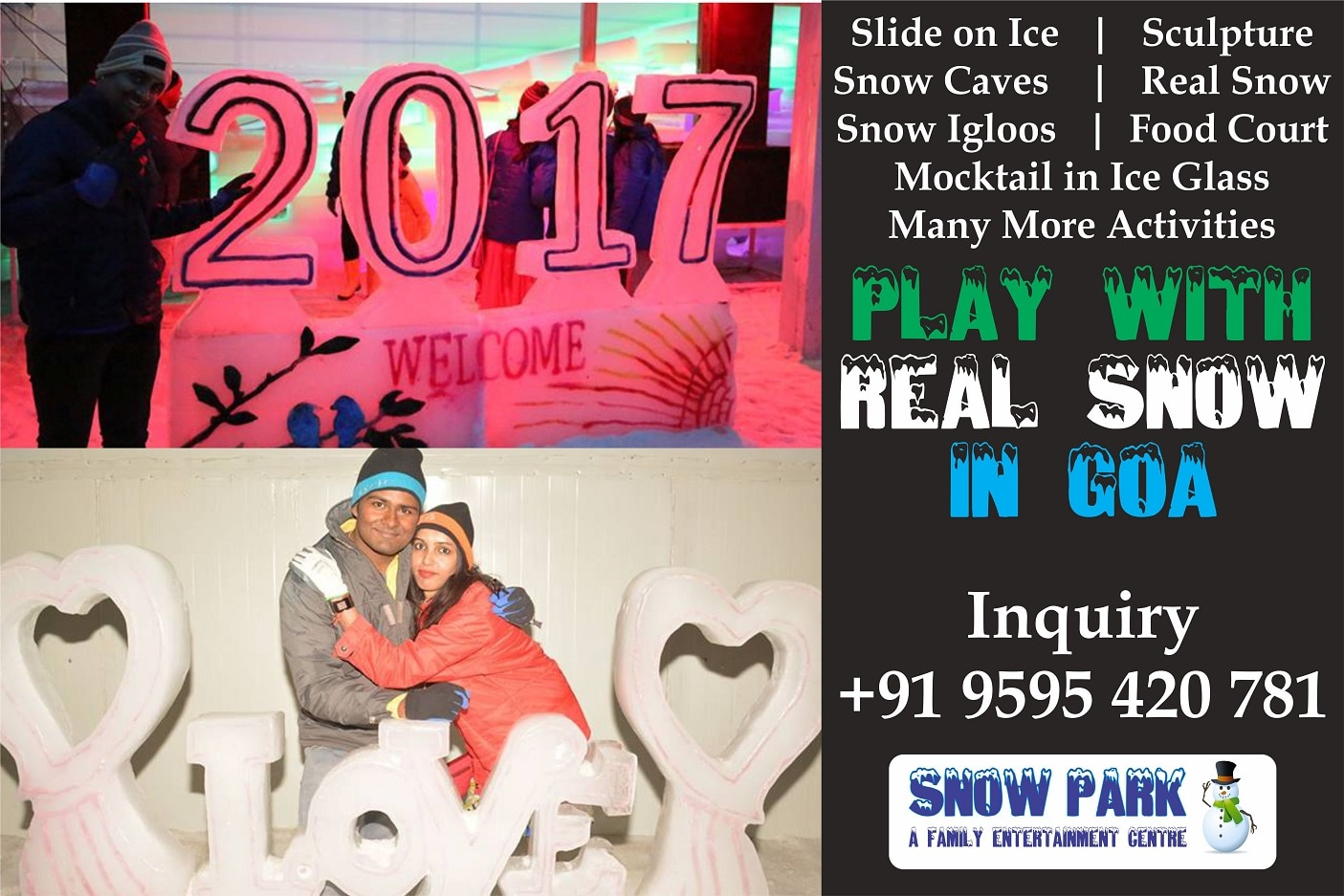 #Slide on Ice #Sculpture #Snow Caves #Real Snow #Snow Igloos #Food Court #Mocktail in Ice Glass Many More Activities..  +91 9595420 781