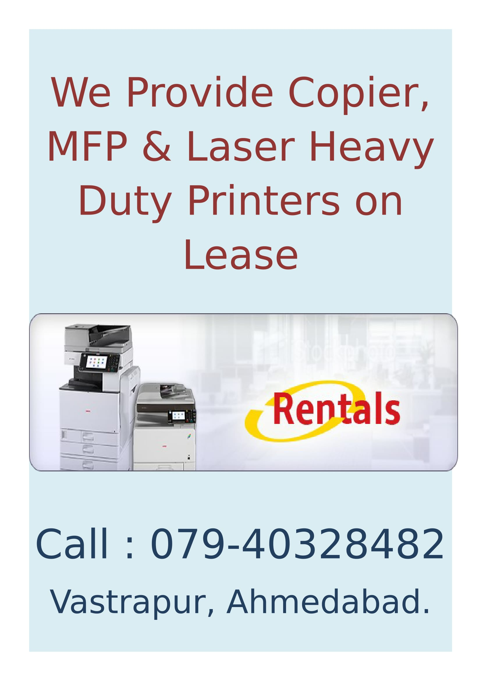 Laser Printer On Hire In Ahmedabad  We Understand The Need Of Businesses Today And Hence We Have Been Providing The Printers On Rent Services To Many Business Segments.  we are providing best services for Laser Printer on Hire From Ahmedabad.  For More Details call now: 079 40328482