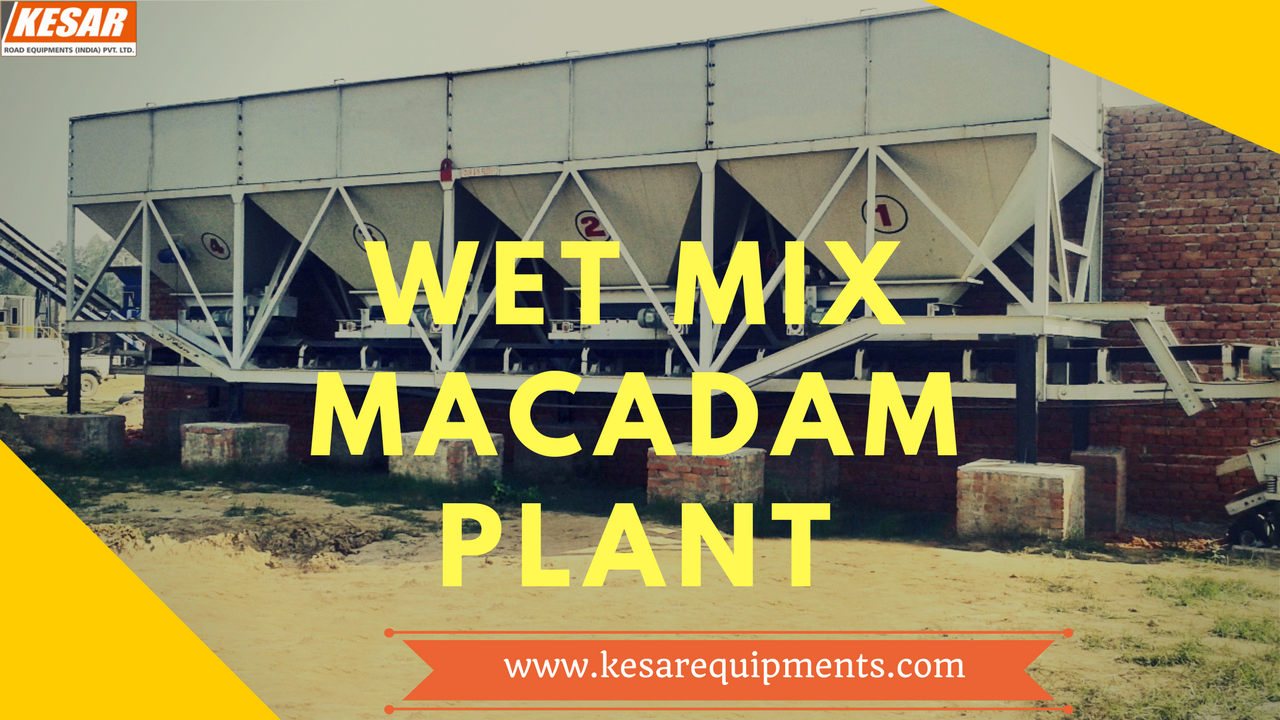 Wet Mix Macadam Plant(Wmm Plant) Manufacturer And Supplier In Maharashtra, Tamilnadu, Karnataka, Etc.  Kesar Road Equipments Manufacturer Of Best Quality Asphalt Paver Finisher(Paving Machine) In Mehsana, Gujarat, India.  www.kesarequipments.com