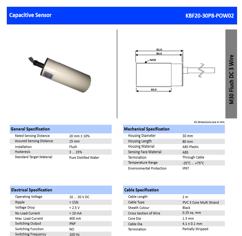 Capacitive sensor from Katlax Enterprises Pvt Ltd. M30 plastic non threaded plain barrel body. Up to 40mm sensing. With reverse polarity protection.  Most suitable for sensing of dielectric material.