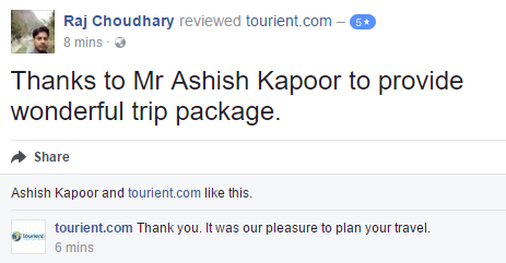 Tourient reviews - Happy customer!  Thanks to Mr Ashish Kapoor to provide wonderful trip package.