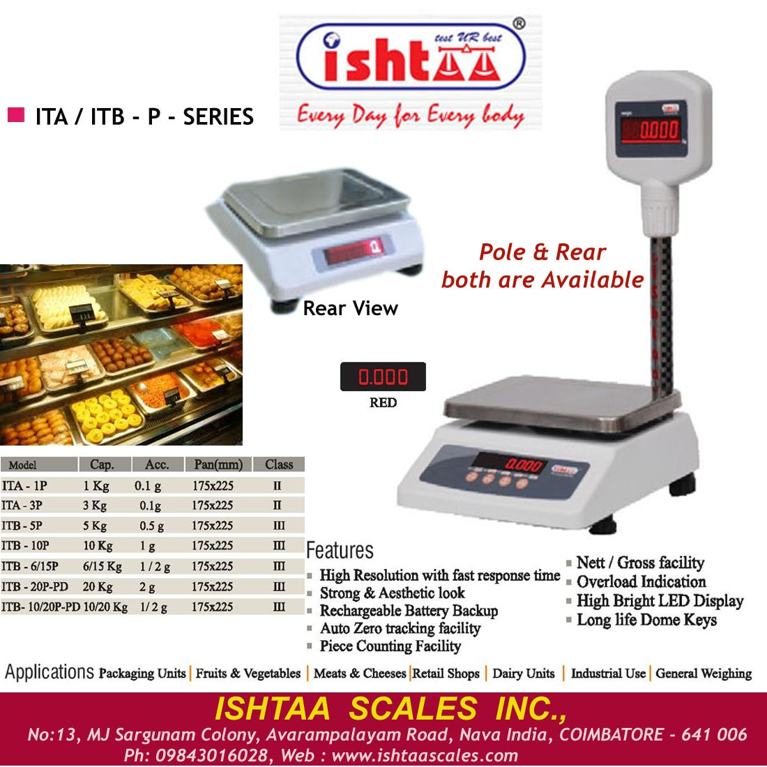 Ishtaa - ITB – P Series Capacity: 1Kg, 3Kg, 5Kg, 3/6Kg, 10 Kg, 6/15 Kg                   20 Kg, 10/20 Kg Accuracy : 0.1g, 0.5g, 0.5/1g, 1g, 1/2g, 2 g  Pan Size : 175 x 225 mm Body: Metal + ABS Display: LED 0.56mm ( Red )  #Parcelweighingscale #Dairyunitsweighingscale #Meatsweighingscale #Retailshopweighing #Fruitsweighingscale #Vegetableweighingscale #Silverornamentsweighing #Silvershopweighing #PieceCountingWeighing  #HardwareShopWeighing #BakeryWeighingScale #SweetshopWeighingScale #PickleWeighing #1to20KgWeighing #Batteryoperatorweighing  #IshtaaWeighing  #Scales  #DigitalWeighing  #AccurateWeighing  #AccurateScale  #Weighing  Click here to know more : https://goo.gl/TU5bBt  Contact : 9843016028.