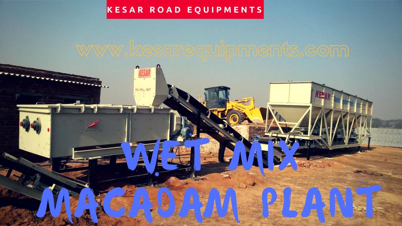 Wet Mix Macadam Plant (Wmm  Plant) Manufacturer And Supplier In AndhraPradesh, Gujarat, Etc.  Kesar Road Equipments Manufacturer Of Bitumen Tank In Mehsana, Gujarat, India.  www.kesarequipments.com