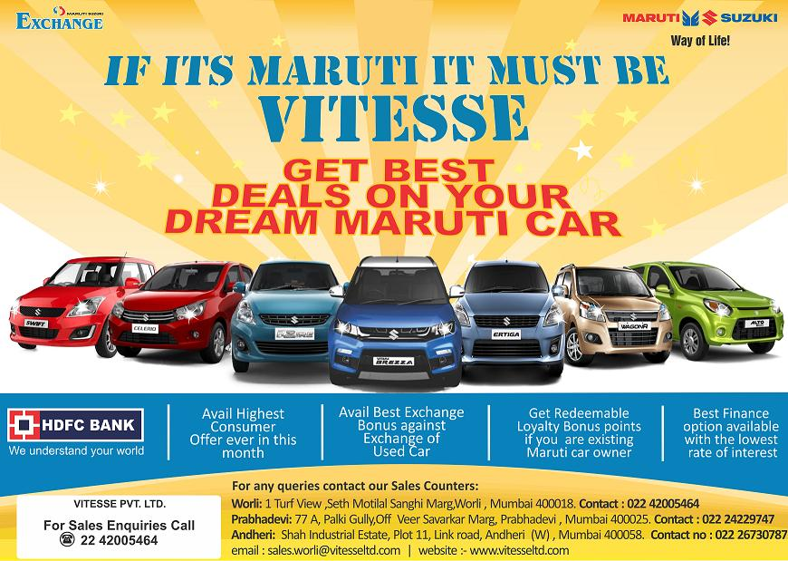 Vitesse in its long history of over 30 + Years has delivered 1.5 Lacs plus dream cars to its happy customers. Vitesse continues to enjoy its unique position in Mumbai, besides being the oldest Maruti Car Dealer.   Vitesse extends Sales, Service & Maruti Insurance in this state-of-art showroom and service center at Worli, Prabhadevi and Andheri locations.   For more details visit our website  www.vitesseltd.com
