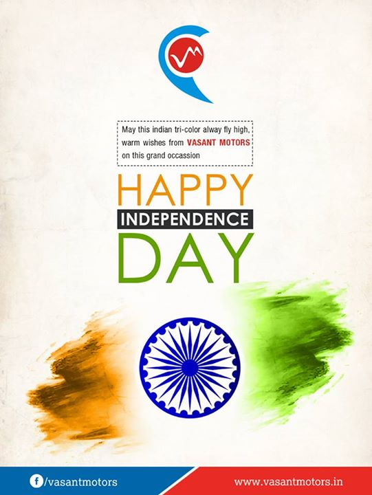 Vasant Motors wishes all a Happy #Independence #Day