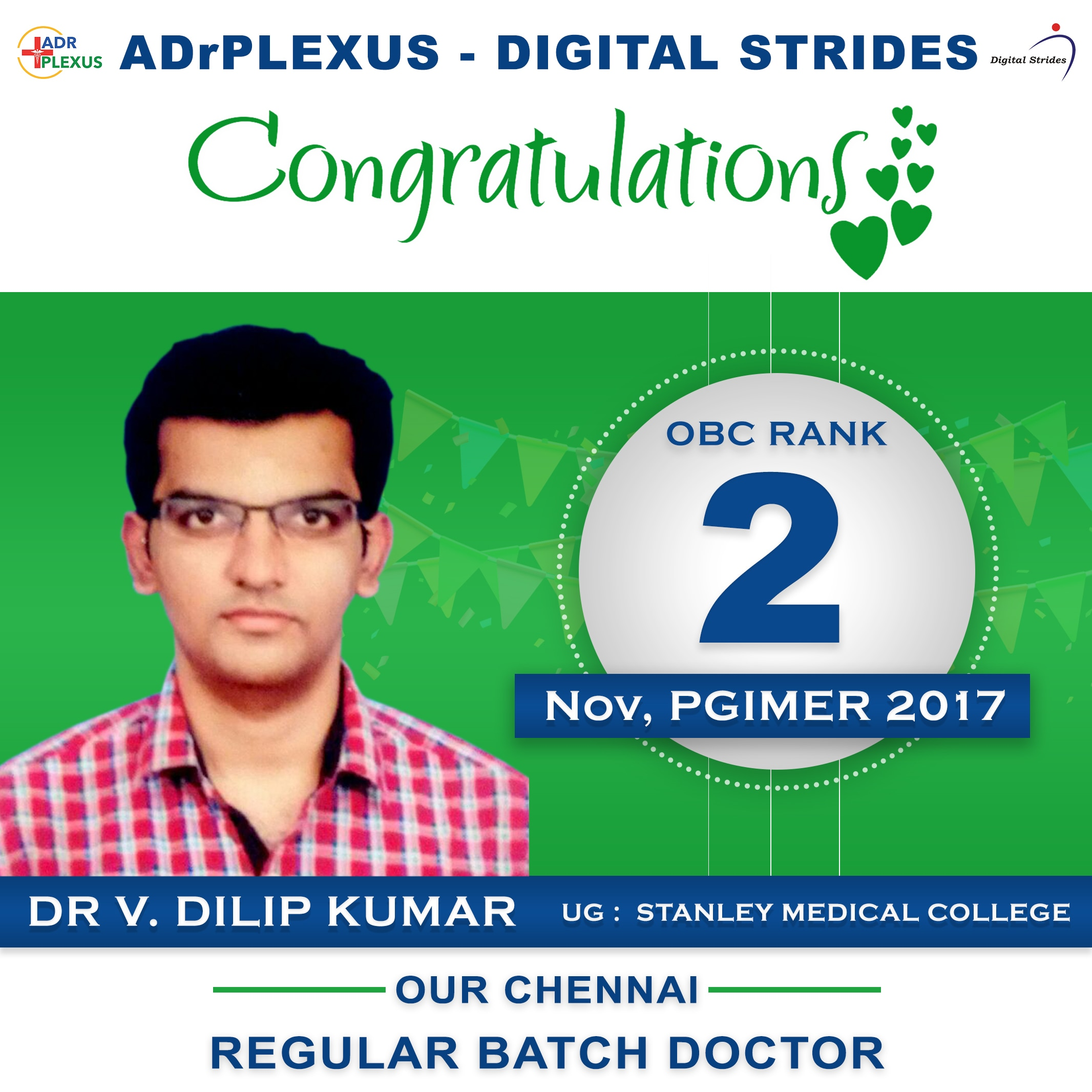 ADrPlexus Digital Strides Salutes Dr DILIP KUMAR V ( UG Stanley Medical College ) for Securing RANK 2 ( OBC ) in NOV PGIMER 2017 PGMEE Exams. Stanley Medical College medicos will be proud of your marked achievement in central Institute Exaams