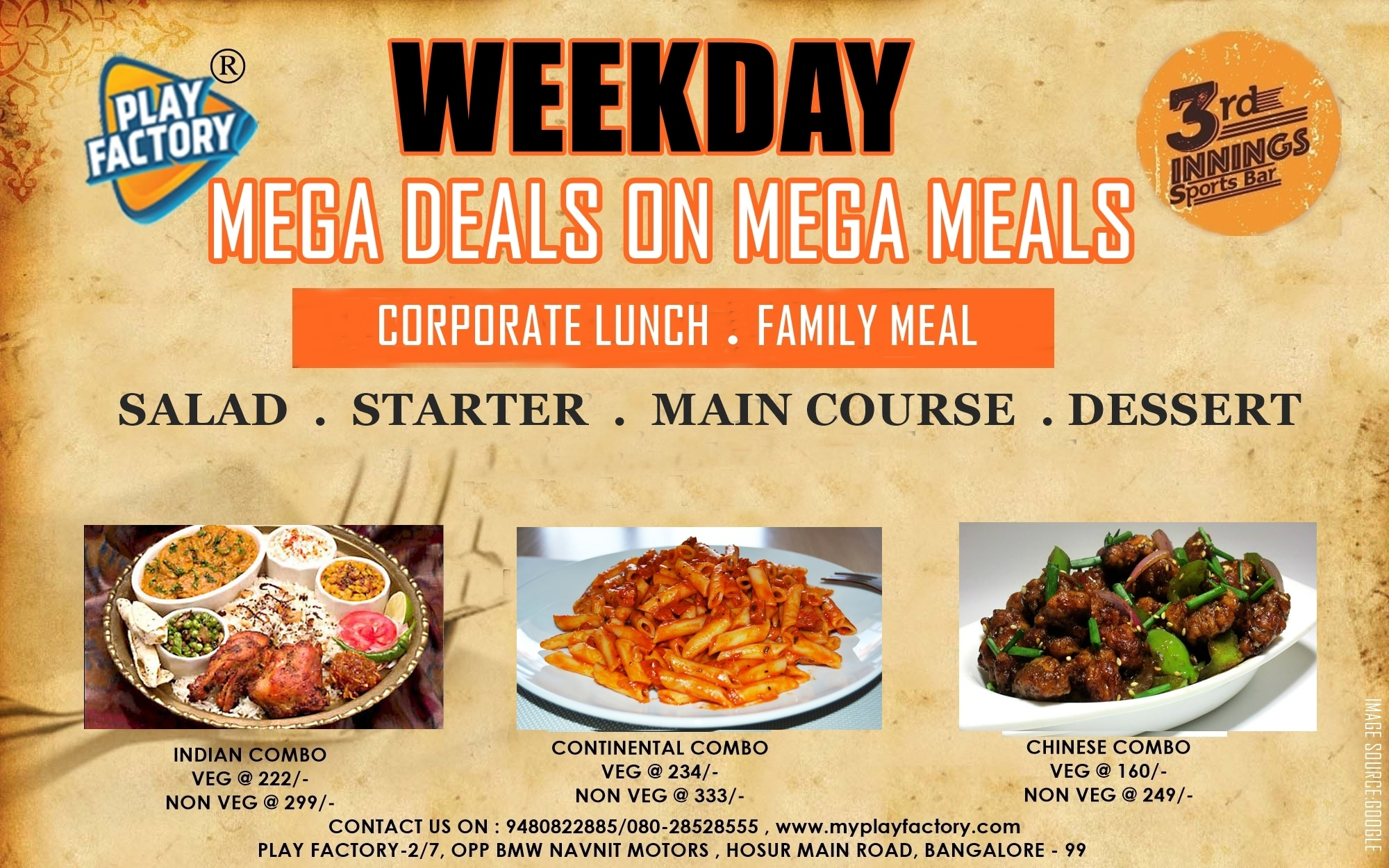 Weekday Offers @ Play Factory.  Avail group offers. Grab a Good meal combo from our Multi cuisine Restaurant.  Call us on: 285 285 55 / 9448289223 / 9480822883  Address: Hosur Main road, 1/2 Km from Electronic city