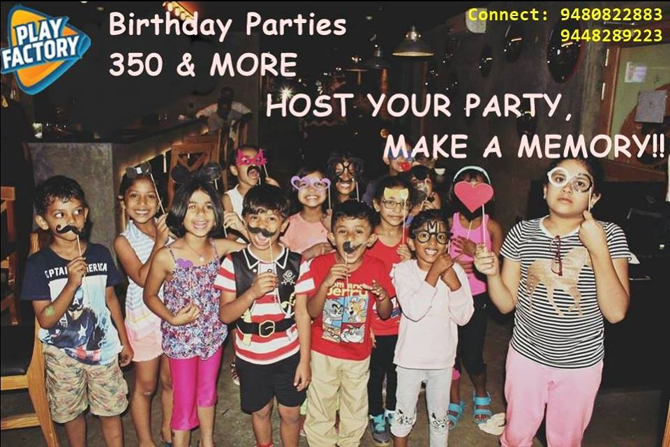 LOOKING FOR A PLACE TO CELEBRATE YOUR BIRTHDAY PARTY????  Play Factory - New Fun Filled Destination  Host your sporty Birthday party and join our 350 party club.  Have a great start with our Premium games and tasty food buffet....  Connect with us: 9480822883 / 9448289223 / 9480822887  Inbox your requirement for quotation.