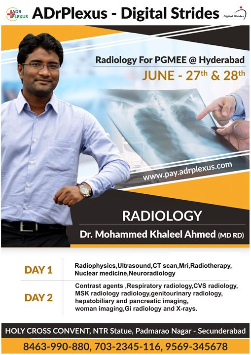 Hyderabad : Dr Mohd Khaleel Ahmed MD RD - Radiology for NEET-PG ADrPlexus Hyderabad - on JUNE 27 & 28 , 2018 . To Register - Please Call 8463990880