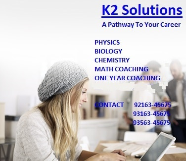 K2Solutions- A Pathway to your Career Come n join K2Solutions  MATH,  CHEMISTRY,  BIOLOGY and  PHYSICS Coaching in Ludhiana Coaching for complete ONE YEAR   Venue :- K2 Solutions Institute, SCO no 6, First Floor, Novelty Plaza, Bhai Bhala Chownk, Ferozepur Road, Ludhiana Phone No 9216345675  info@k2solutiongroup.com
