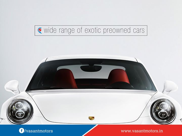 Wide range of Exotic Pre-owned #car. Get #best #deals on #exotic #preowned cars & . Get 1 year #service #pack #free. For any queries call @7569696666. visit us @ www.vasantmotors.in