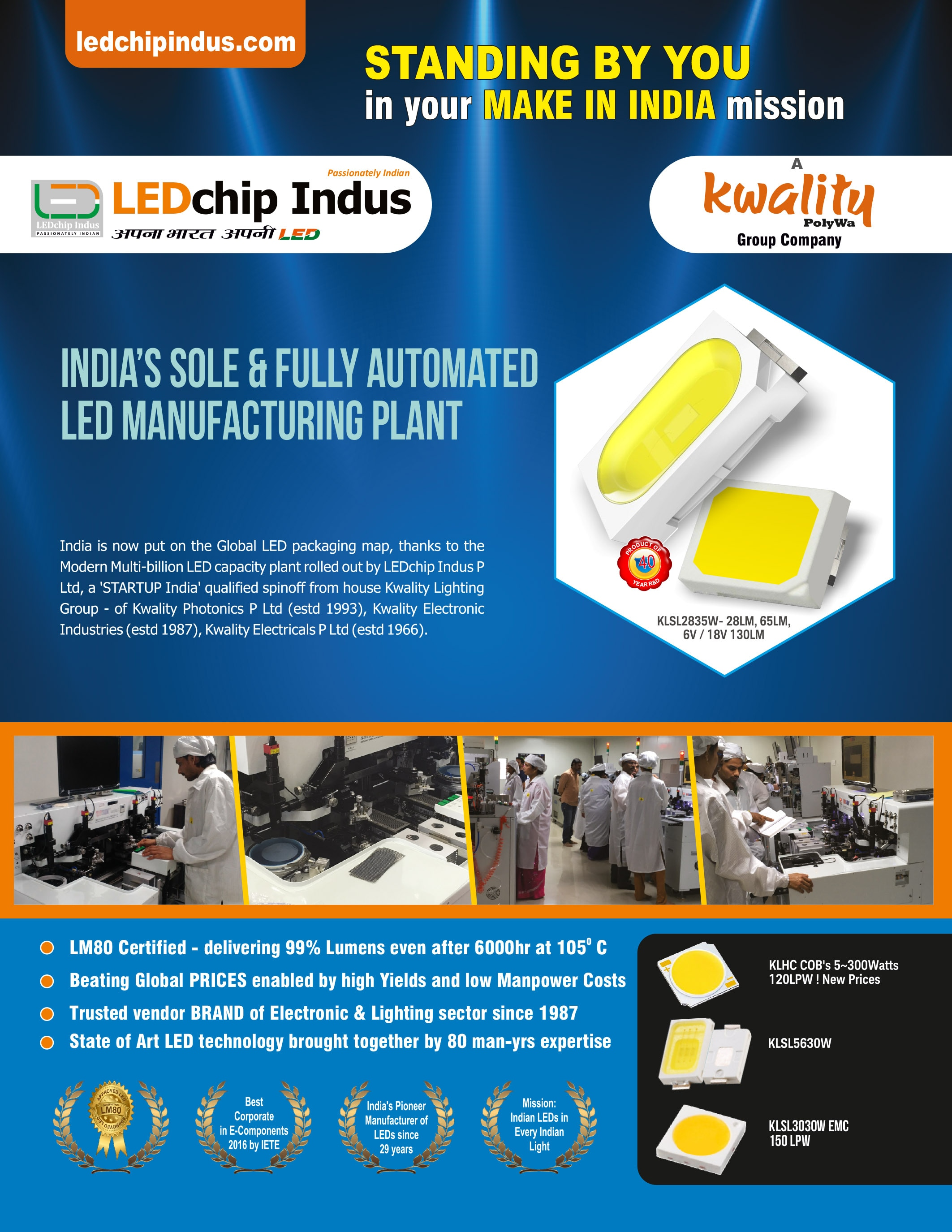 LEDchip Indus P Ltd is Manufacturer of High-Reliability SMD LEDs - We've setup India's first billion LEDs packaging plant & expanding it - using Hi speed, fully automatic LEDs process under Class10K Dust-free AC environment, for Lighting industry. The SMD LEDs in focus are 2835, 3030, 5730 etc in 0.2W ( for Tubelights), 0.5W (for bulbs, Downlights, Panels, Troffers), 1.0W ( for Street lights, Flood lights), COB LEDs ( for Flood Lights, Baylights).