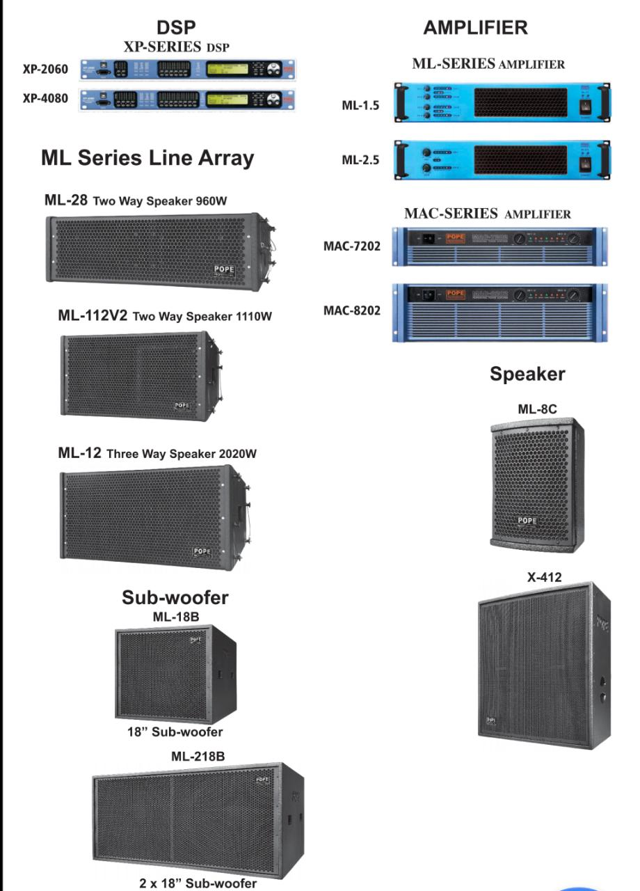 POPE ML Series comes with WORLD CLASS B& C DRIVERS fromITALY. Please ask for Price & Tech.details for individual products.9346619194 / 8297319194Mail id: rkaudiosolutions@gmail.com, prasad_soundimage@yahoo.in, prasad.soundimage9@gmail.com