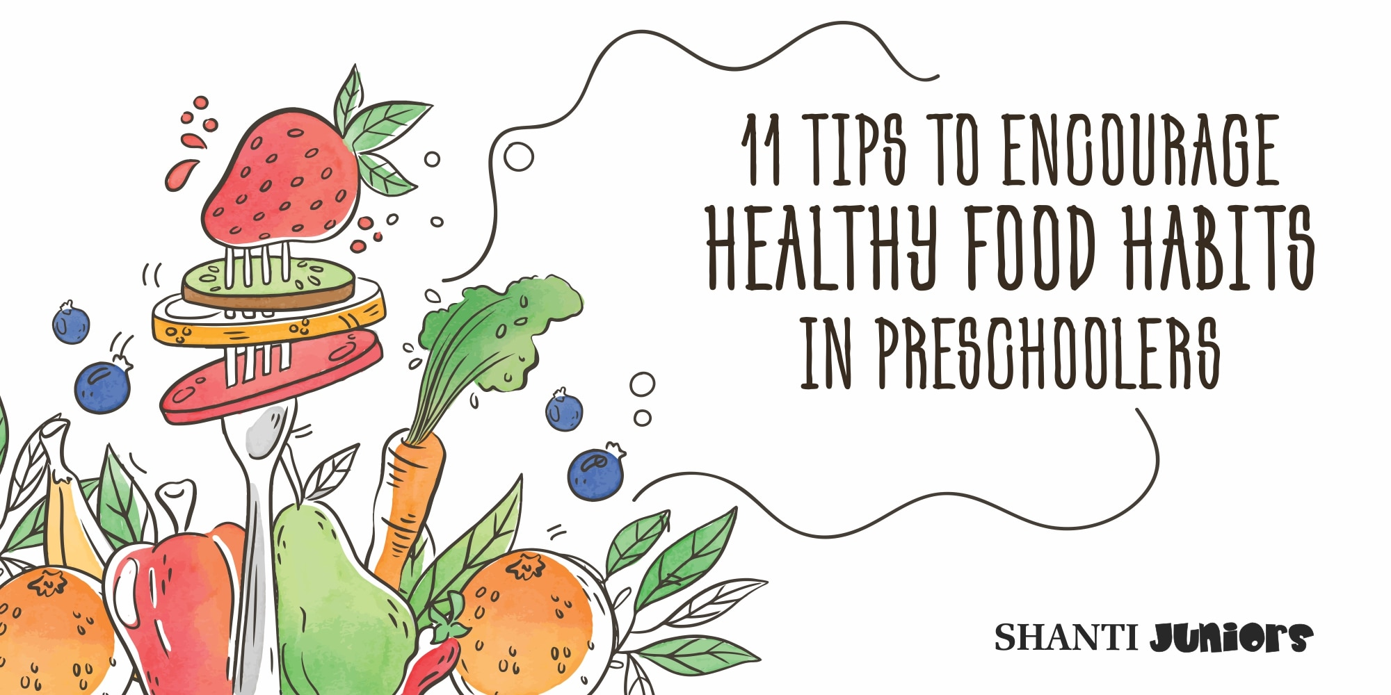 11 Tips to Encourage Healthy Food Habits in Preschoolers