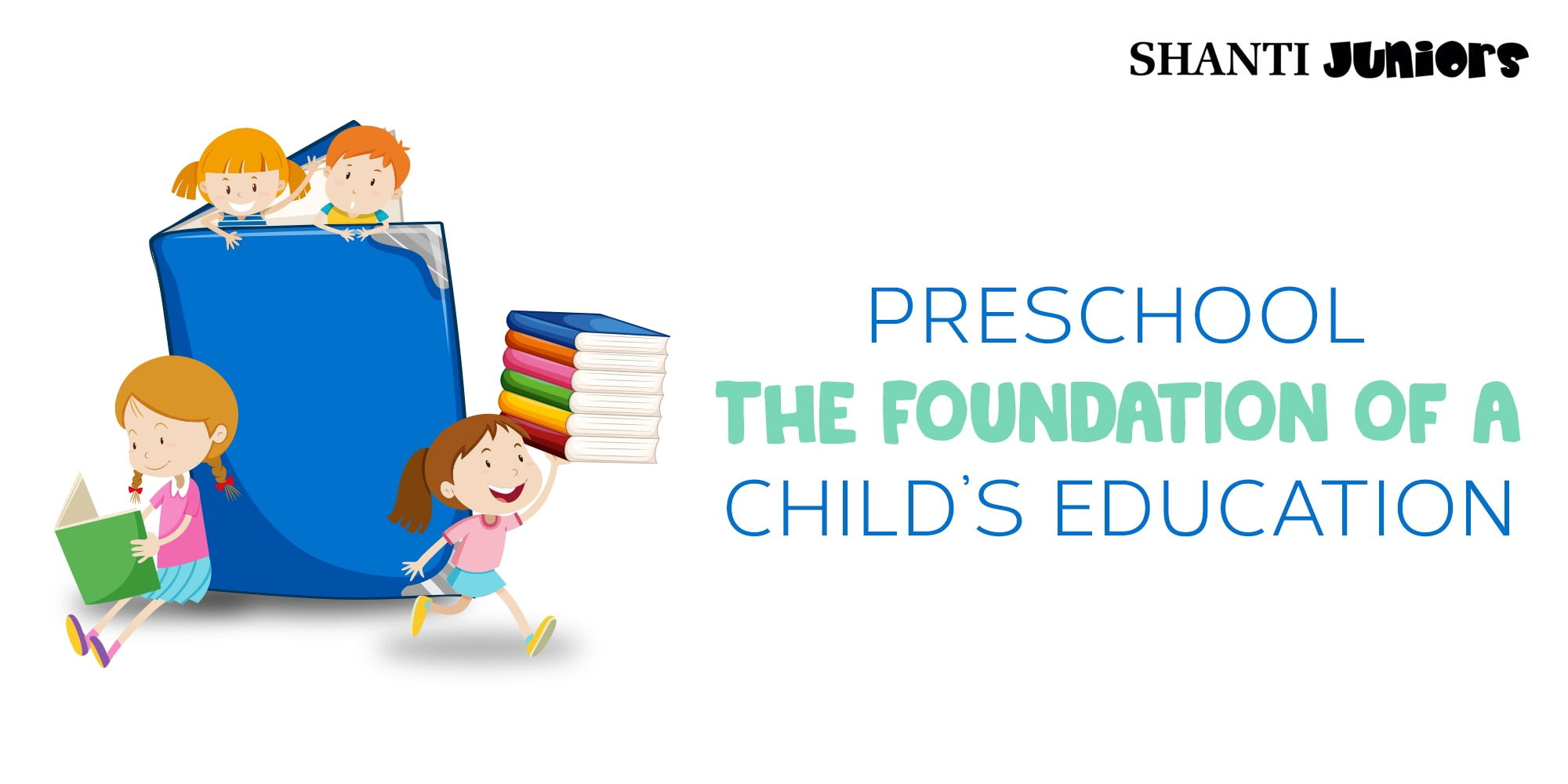 Preschool: The Foundation of a Child's Education