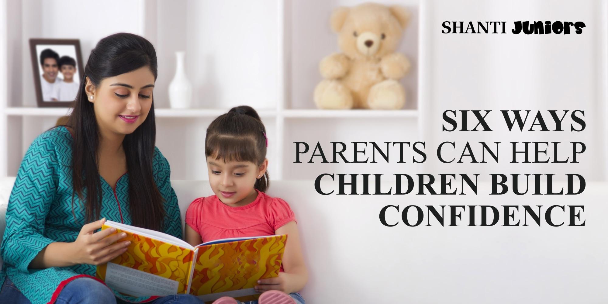 Update Details Six Ways Parents Can Help Children Build Confidence