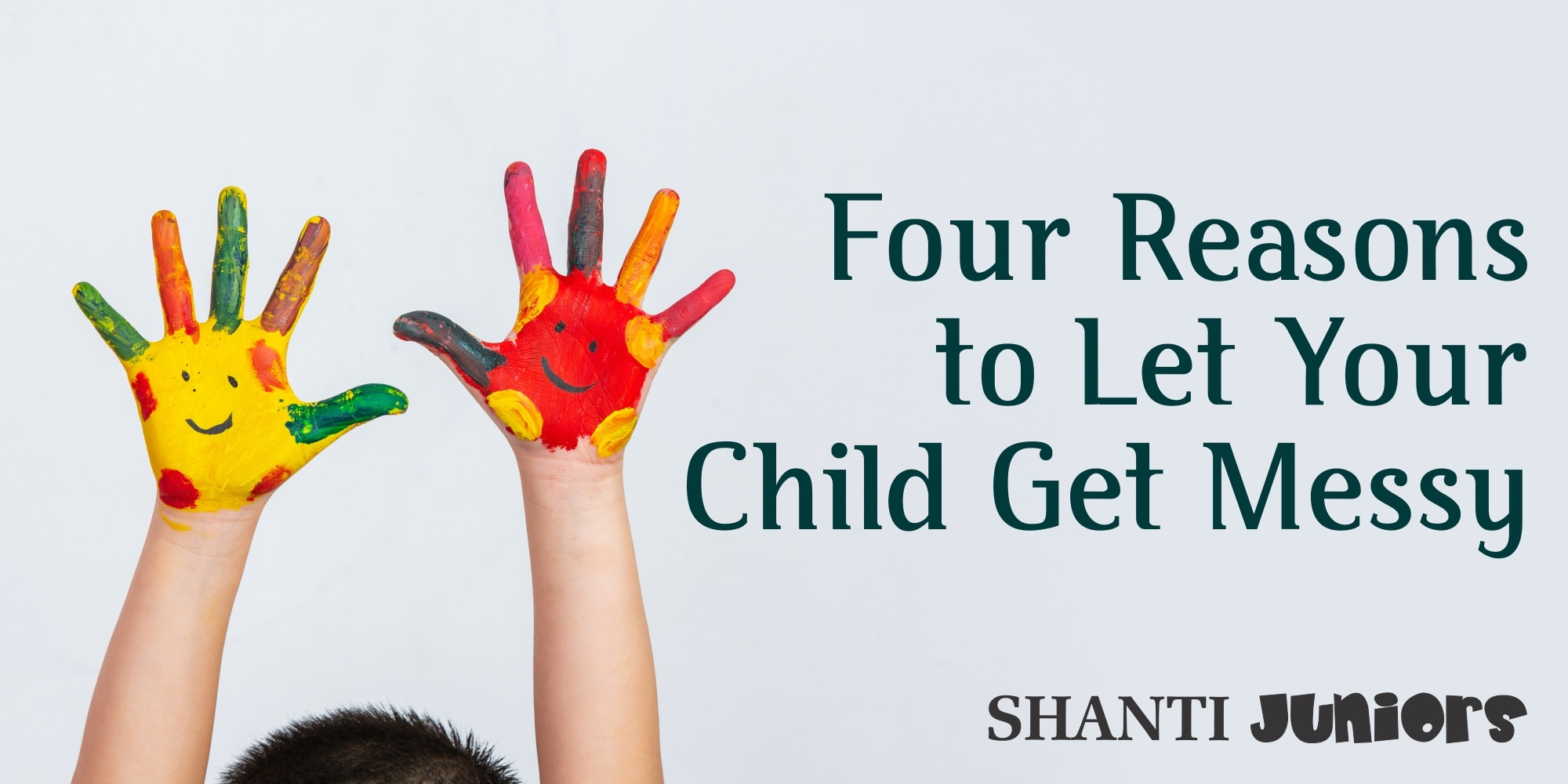 Four Reasons to Let Your Child Get Messy