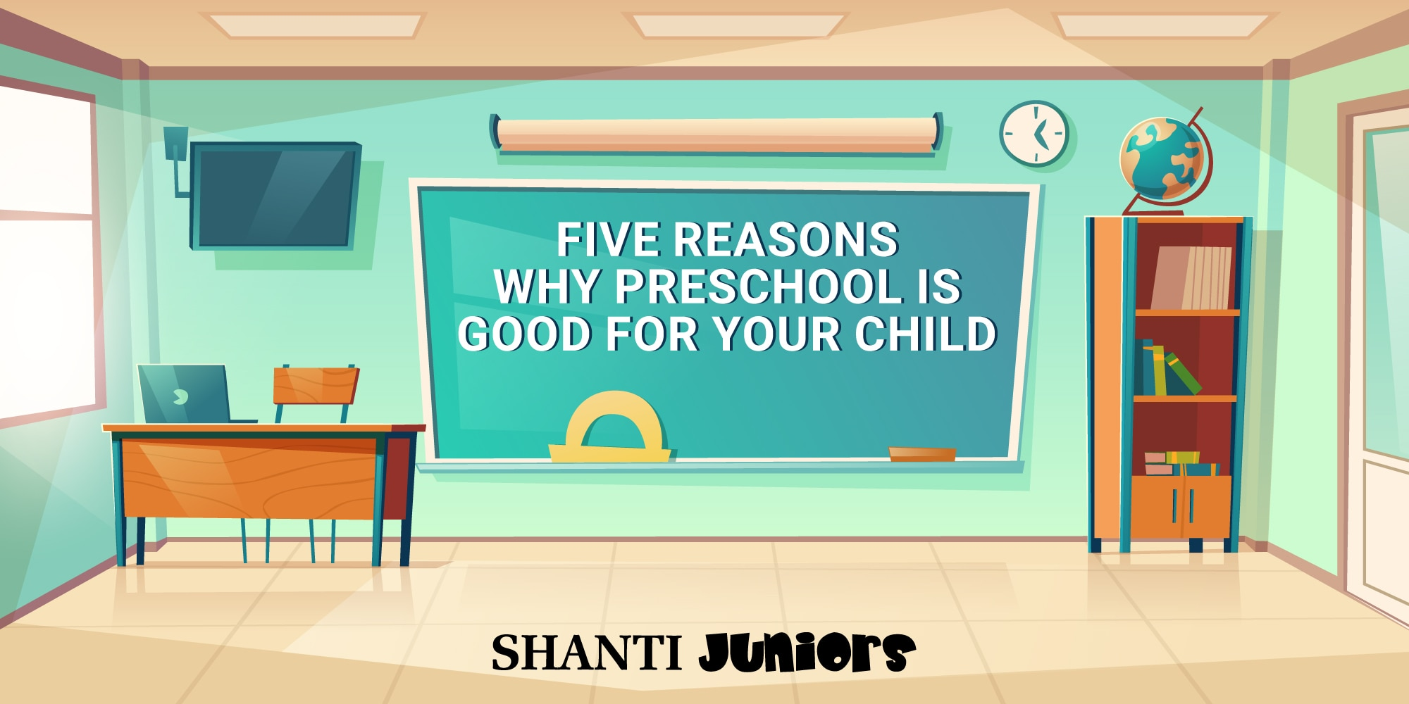 Five Reasons Why Preschool is Good for Your Child