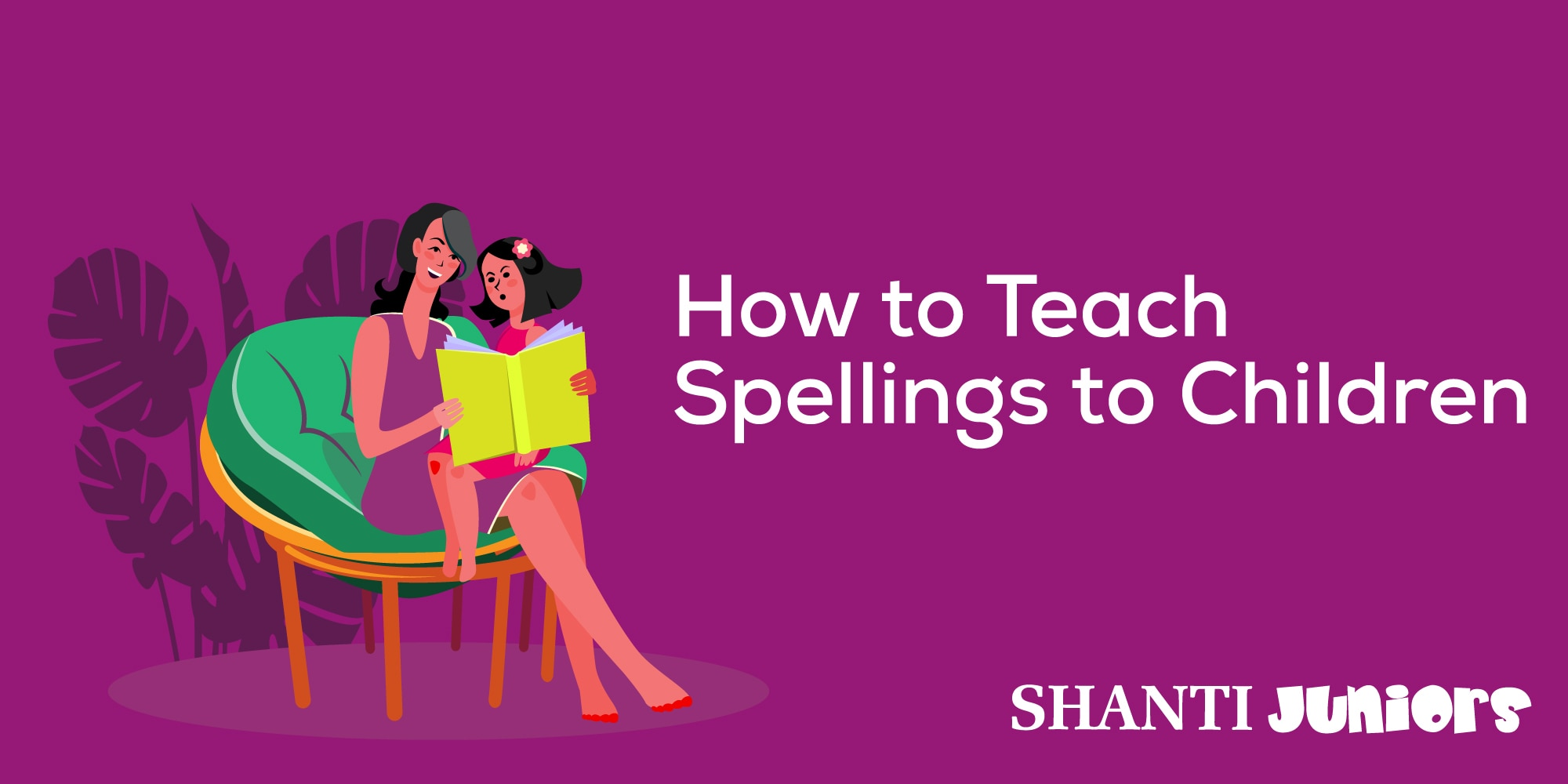 How to Teach Spellings to Children