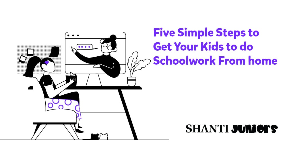 5 Simple Steps to Get Your Kids to do Schoolwork From home