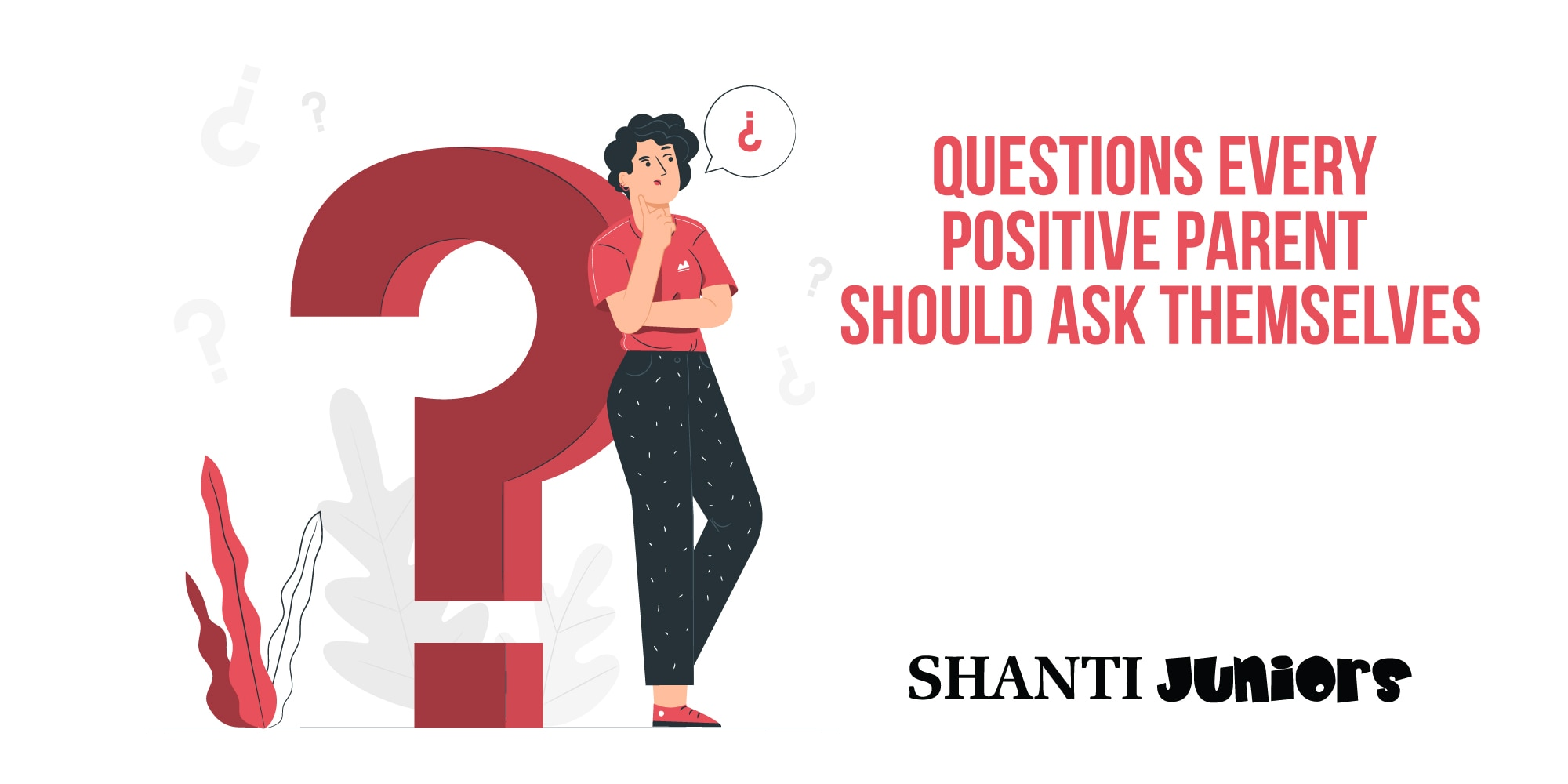 Questions Every Positive Parent Should Ask Themselves