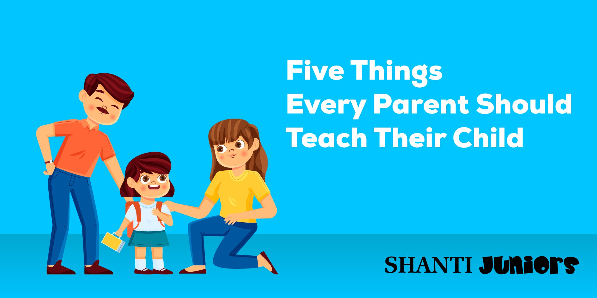 Five Things Every Parent Should Teach Their Child