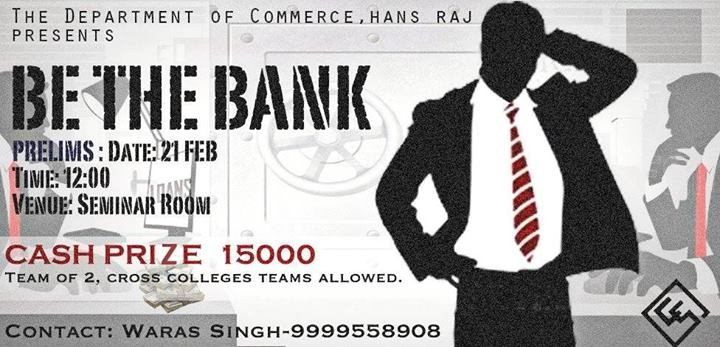 BE THE BANK   Because always being a customer to the bank was too mainstream, the crazy heads of Vanijya are back with an interesting idea- STEP INTO THE SHOES OF A BANKER and groove your way to survival in the economy.     From mind boggli - by Vanijya Utsav 2014, North Delhi