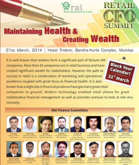 Retail CFO Summit 2014  Date: 21st March 2014 Venue: Hotel Trident, BKC, Mumbai Theme: Maintaining Health & Creating Wealth  Ice-Breaker session by Dr. Devdutt Pattanaik on how the power of myth can be leveraged in business.   For further d - by Events of Retailers Association of India, Mumbai Suburban