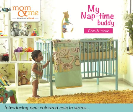 Nap time for your little one becomes more fun! Mommies, Mom & Me have just introduced our new cots collection in all our stores – Vibrant colours and cool designs! Rush to your nearest Mom & Me store today Points to Note 1. The cots are designed by experts for child's safety 2. Adheres to European and American Safety Standards 3. 1 year warranty on all the cots