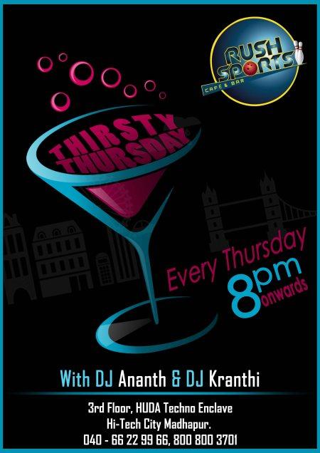 ThIrStY ThUrSdAy with Dj Ananth & Dj Kranthi Every Thursday 8pm onwards - by Rush Sports Cafe & Bar, Hyderabad