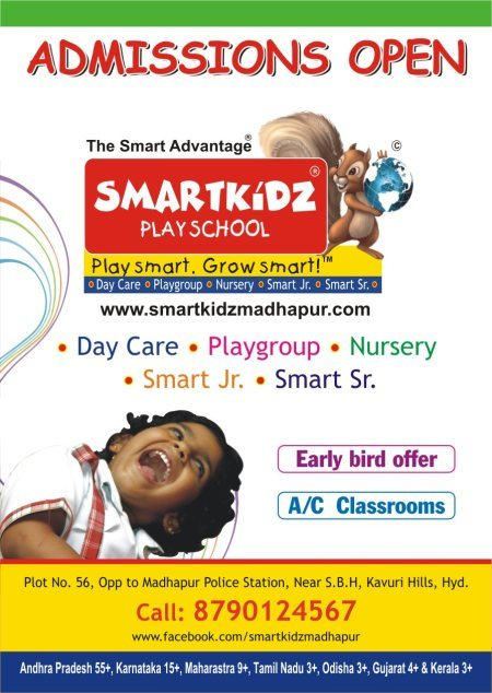 ADMISSIONS are open for academic year 2014-2015 for Playgroup, Nursery, PP1 and PP2 . we also have Daycare facility.  - by Smartkidz playschool, Hyderabad